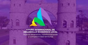 Cuenta regresiva para el inicio del II Foro Internacional de Desarrollo Económico Local
