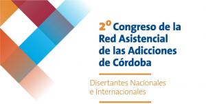 Se viene el 2° Congreso de la Red Asistencial de las Adicciones de Córdoba